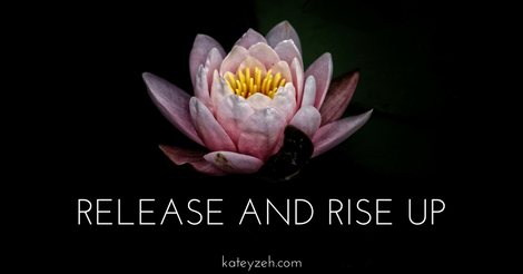 Release and Rise Up