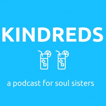 Kindreds: A Podcast about Faith, Feminism, and Friendship